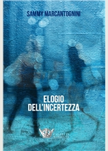 ELOGIO DELL'INCERTEZZA